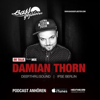 Bassgeflüster mit Damian Thorn (Deep.Thru.Sound | Ipse Berlin)