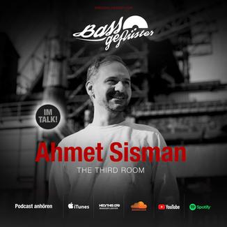 Bassgeflüster mit Ahmet Sisman (The Third Room)