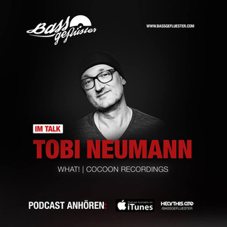 Bassgeflüster mit Tobi Neumann (What?   Cocoon)
