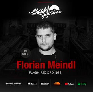 Bassgeflüster mit Florian Meindl (Flash Recordings)