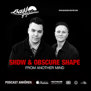 Bassgeflüster mit SHDW & Obscure Shape (From Another Mind)