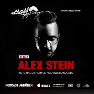 Bassgeflüster mit Alex Stein (Terminal M | Filth on Acid)