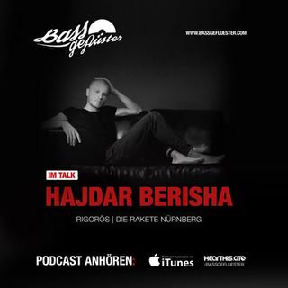 Bassgeflüster mit Hajdar Berisha (Rigorös | Die Rakete)