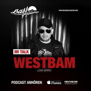 Bassgeflüster mit Westbam (Low Spirit)