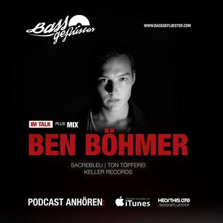 Bassgeflüster mit Ben Böhmer (Sacrebleu | Ton Töpferei | Keller Records)