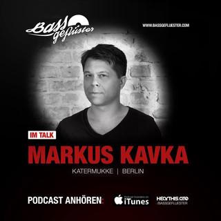 Bassgeflüster mit Markus Kavka (Katermukke)