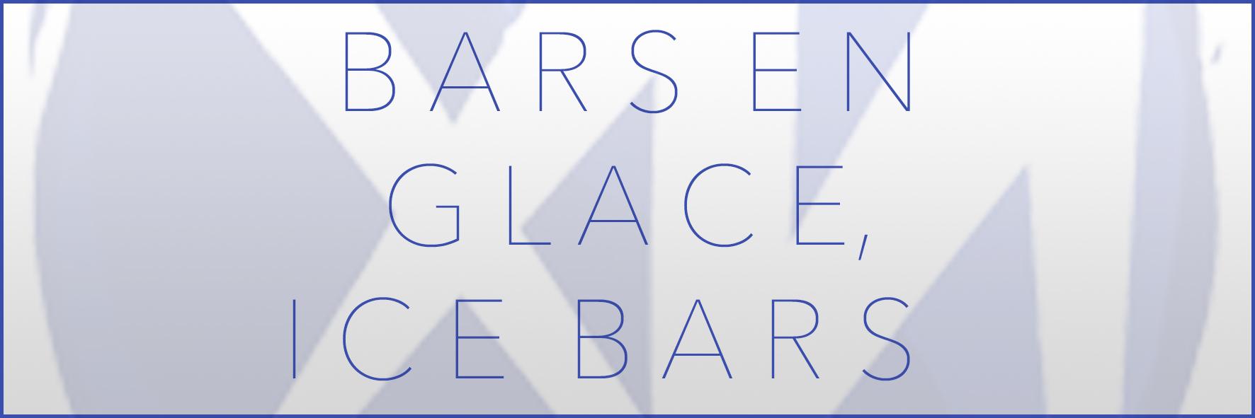 Bars en glace livrés partout en France Paris, Marseille, Lyon, Cannes, Monaco, Bordeaux, Toulouse