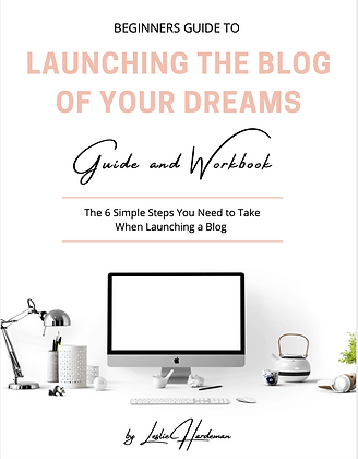 Beginners Guide to Launching the Blog of Your Dreams