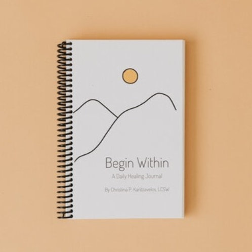 Begin Within - A Daily Healing Journal