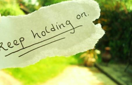 Keep Holding On!!!