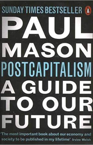 Postcapitalism - Paul Mason