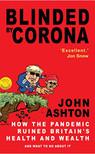 Blinded by Corona - John Ashton