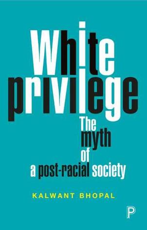 White Privilege - Kalwant Bhopal