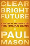Clear Bright Future - Paul Mason