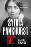 Sylvia Pankhurst Natural Born Rebel.jpg