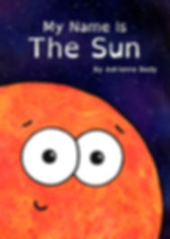 My Name Is The Sun - by Adrienne Body - adorable non fiction picture book / bedtime story about the solar system