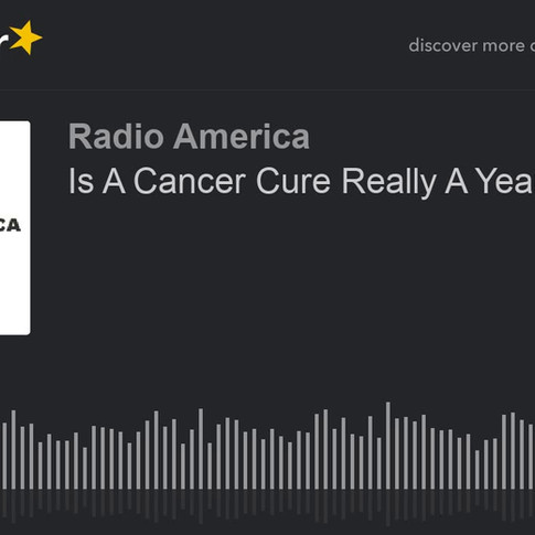 Is A Cancer Cure Really A Year Away?