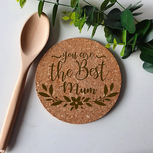 You Are The Best Mum - Cork Trivet Coaster