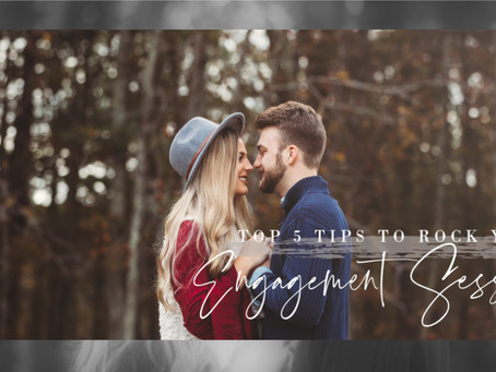5 Tips to Rocking your Engagement Session