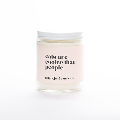 Cats Are Cooler Than People • Non-toxic Soy Candle