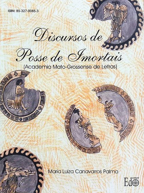 DISCURSOS DE POSSE DOS IMORTAIS: ACADEMIA MATO-GROSSENSE DE LETRAS