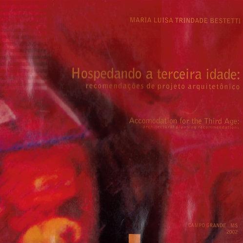 HOSPEDANDO A TERCEIRA IDADE: RECOMENDAÇÕES DE PROJETOS ARQUITETÔNICOS