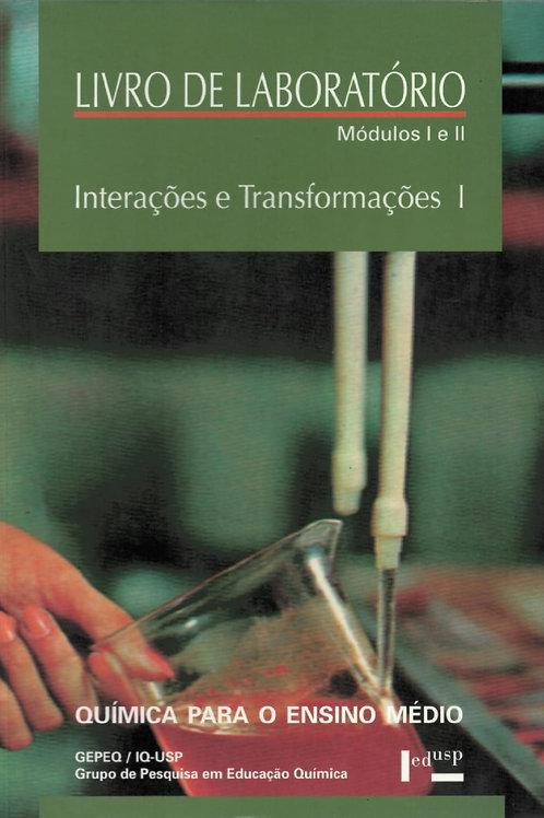 LIVRO DE LABORATÓRIO - MÓDULOS I E II: INTERAÇÕES E TRANSFORMAÇÕES I