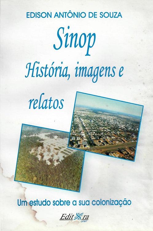 SINOP: HISTÓRIA, IMAGENS E RELATOS