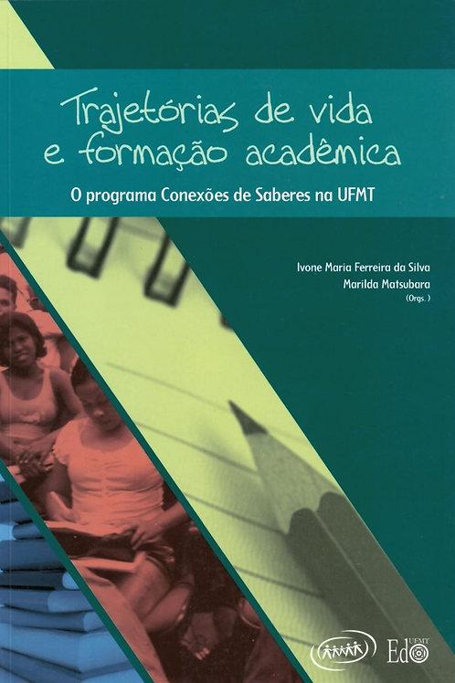 TRAJETÓRIAS DE VIDA E FORMAÇÃO ACADÊMICA: O PROGRAMA CONEXÕES DE SABERES NA UFMT