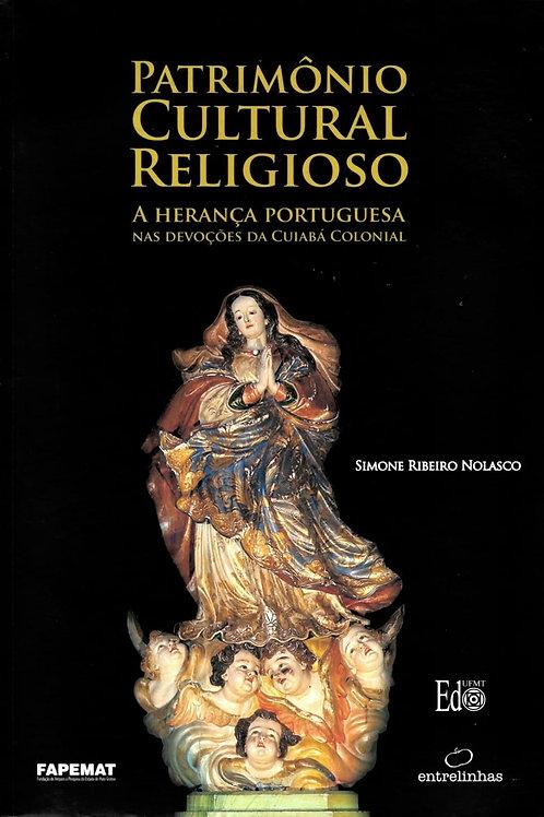PATRIMÔNIO CULTURAL RELIGIOSO- A HERANÇA PORTUGUESA NAS DEVOÇÕES DA CUIABÁ COLON