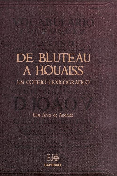 DE BLUTEAU A HOUIASS: UM COTEJO LEXCOGRÁFICO
