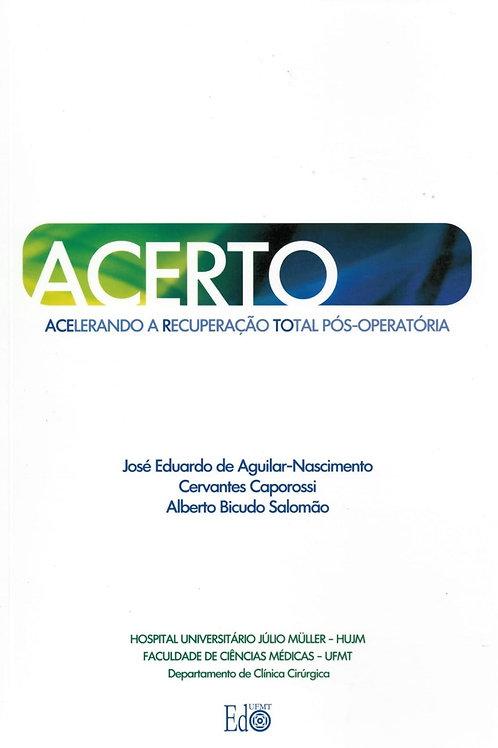ACERTO: ACELERANDO A RECUPERAÇÃO TOTAL PÓS-OPERATÓRIA