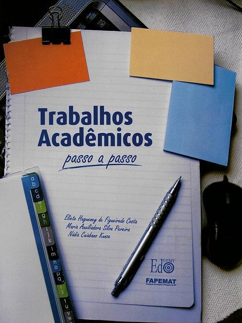 TRABALHOS ACADÊMICOS PASSO A PASSO