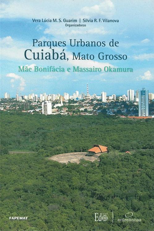 PARQUES URBANOS DE CUIABÁ, MATO GROSSO: MÃE BONIFÁCIA E MASSAIRO OKAMURA