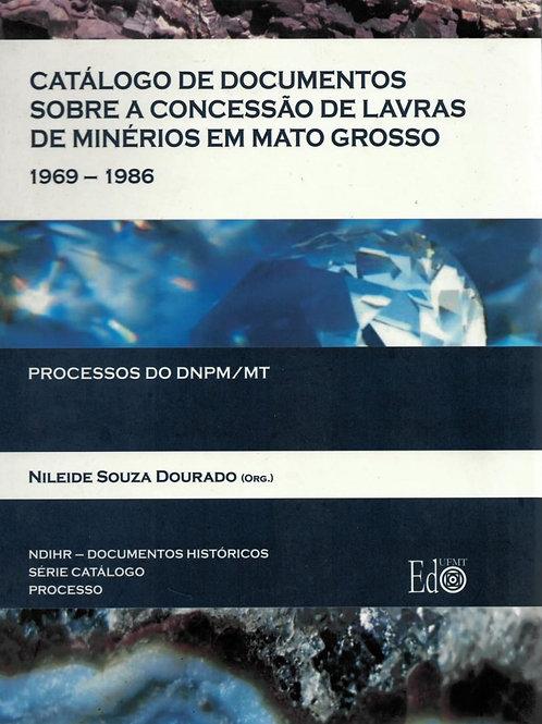 CATÁLOGO DE DOCUMENTOS SOBRE A CONCESSÃO DE LAVRAS DE MINÉRIOS EM MATO GROSSO 19
