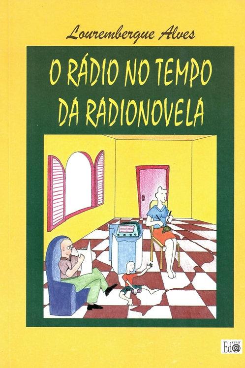 O RÁDIO NO TEMPO DA RADIO NOVELA