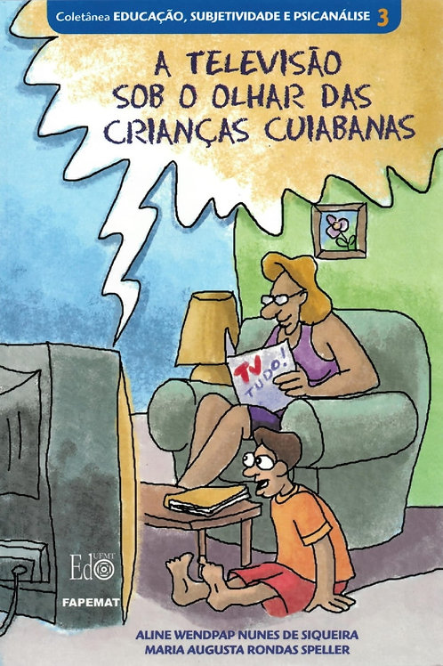 A TELEVISÃO SOB O OLHAR DAS CRIANÇAS CUIABANAS