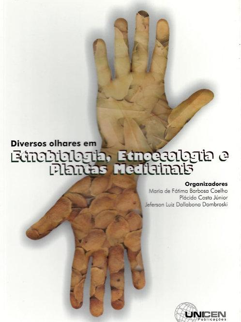 DIVERSOS OLHARES EM ETNOBIOLOGIA, ETNOECOLOGIA E PLANTAS MEDICINAIS