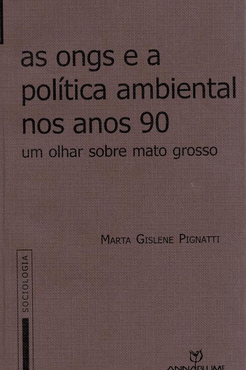AS ONGS E A POLÍTICA AMBIENTAL NOS ANOS 90 UM OLHAR SOBRE MATO GROSSO