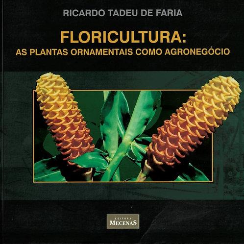 FLORICULTURA: AS PLANTAS ORNAMENTAIS COMO AGRONEGÓCIO