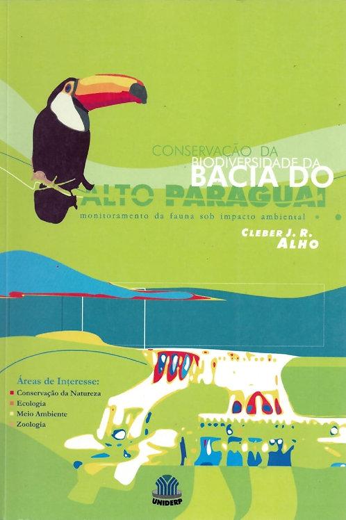 CONSERVAÇÃO DA BIODIVERSIDADE DA BACIA DO ALTO PARAGUAI