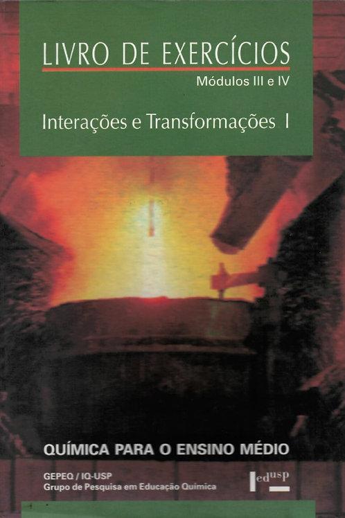 LIVRO DE EXERCÍCIOS - MÓDULO III E IV: INTERAÇÕES E TRANSFORMAÇÕES I