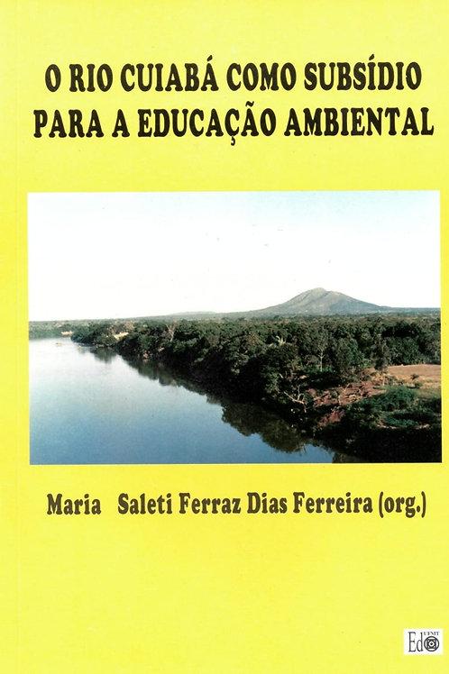 O RIO CUIABÁ COMO SUBSÍDIO PARA EDUCAÇÃO AMBIENTAL