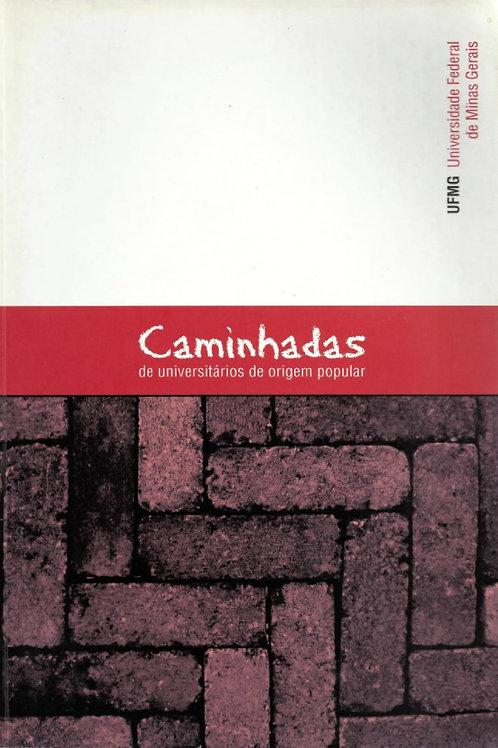 CAMINHADAS DE UNIVERSITÁRIOS DE ORIGEM POPULAR: UFMG