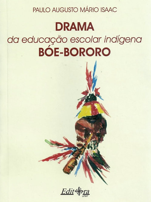 DRAMA DA EDUCAÇÃO ESCOLAR INDÍGENA BOÉ-BORORO