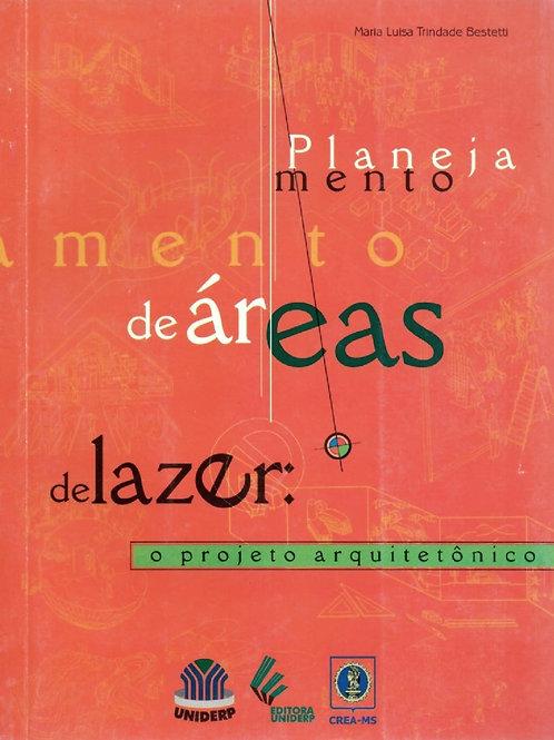 PLANEJAMENTO DE ÁREAS DE LAZER: O PROJETO ARQUITETÔNICO