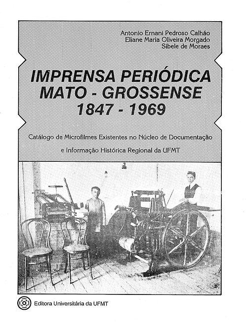IMPRENSA PERIÓDICA MATO-GROSSENSE 1847 - 1969