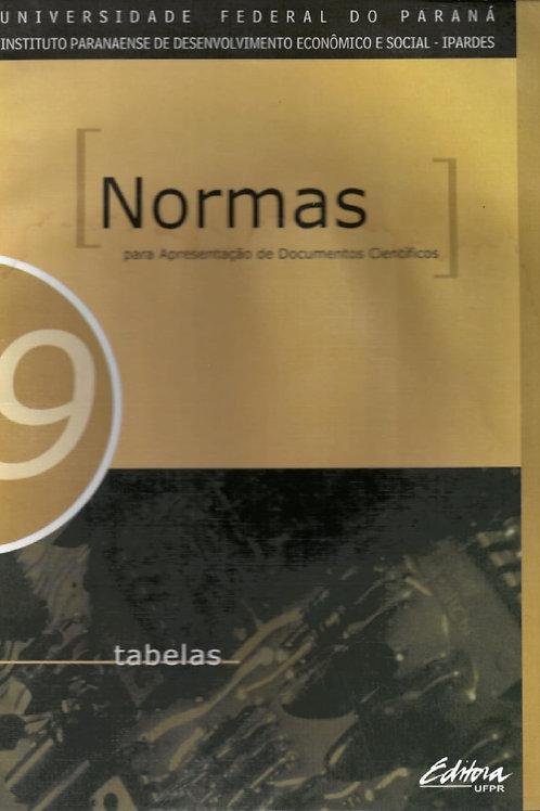 NORMAS PARA APRESENTAÇÃO DE DOCUMENTOS CIENTÍFICOS, 9 TABELAS