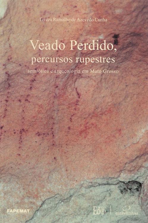 VEADO PERDIDO, PERCURSOS RUPESTRES SEMIÓTICA E ARQUEOLOGIA EM MATO GROSSO