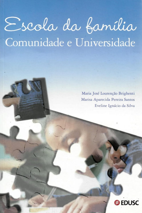 ESCOLA DA FAMÍLIA: COMUNIDADE E UNIVERSIDADE